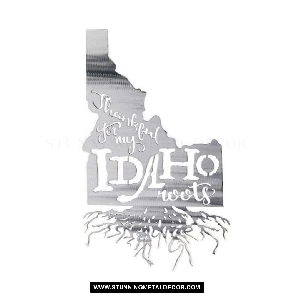 Thankful For My Roots - Idaho Metal Wall Art Polished