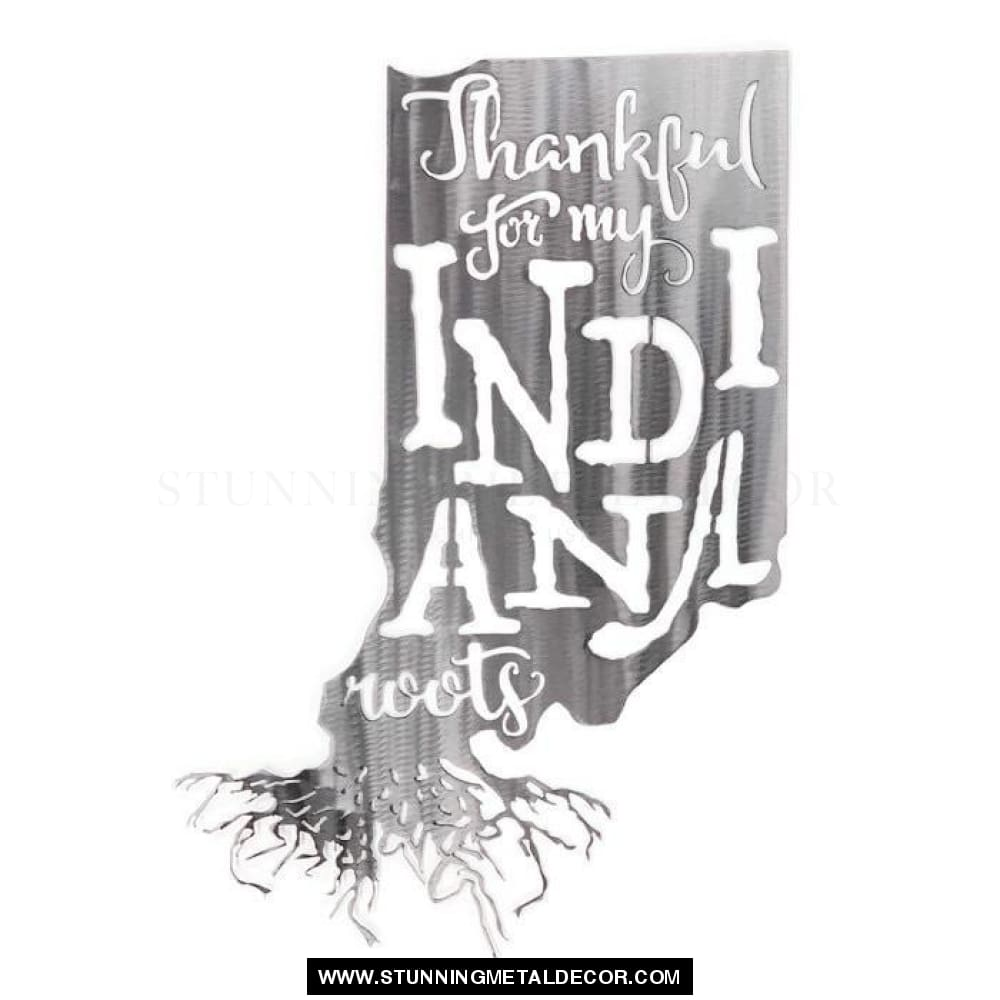 Thankful For My Roots - Indiana Metal Wall Art