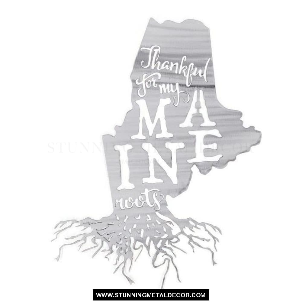 Thankful For My Roots - Maine Metal Wall Art Polished