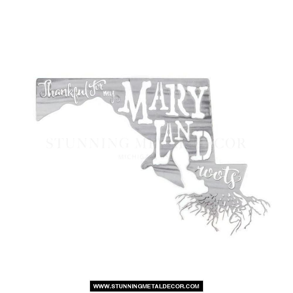Thankful For My Roots - Maryland Metal Wall Art Polished