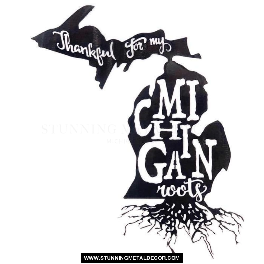 Thankful For My Roots - Michigan Metal Wall Art Black