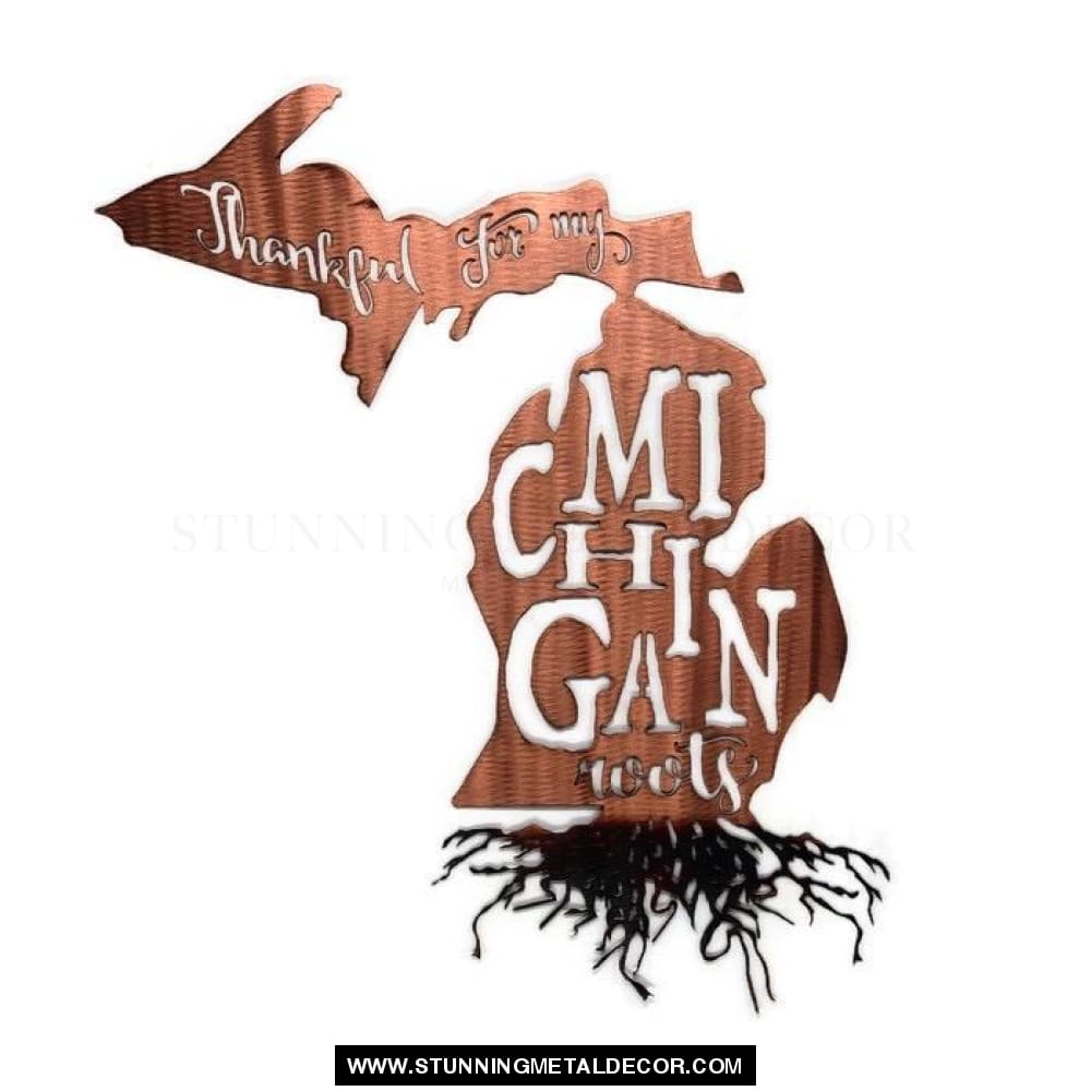 Thankful For My Roots - Michigan Metal Wall Art Copper Bronze