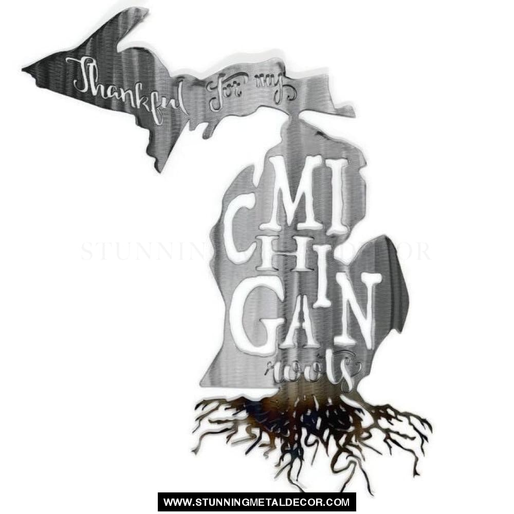 Thankful For My Roots - Michigan Metal Wall Art Polished