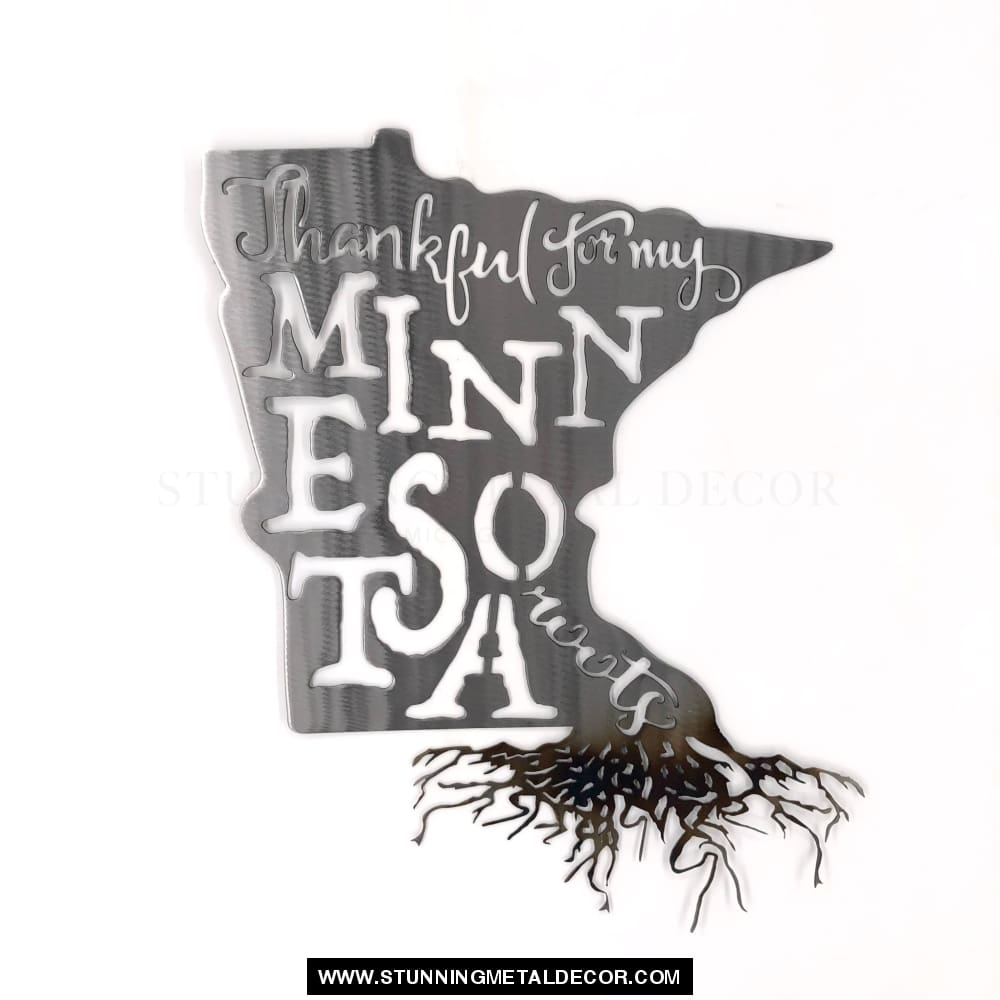 Thankful For My Roots - Minnesota Metal Wall Art Polished