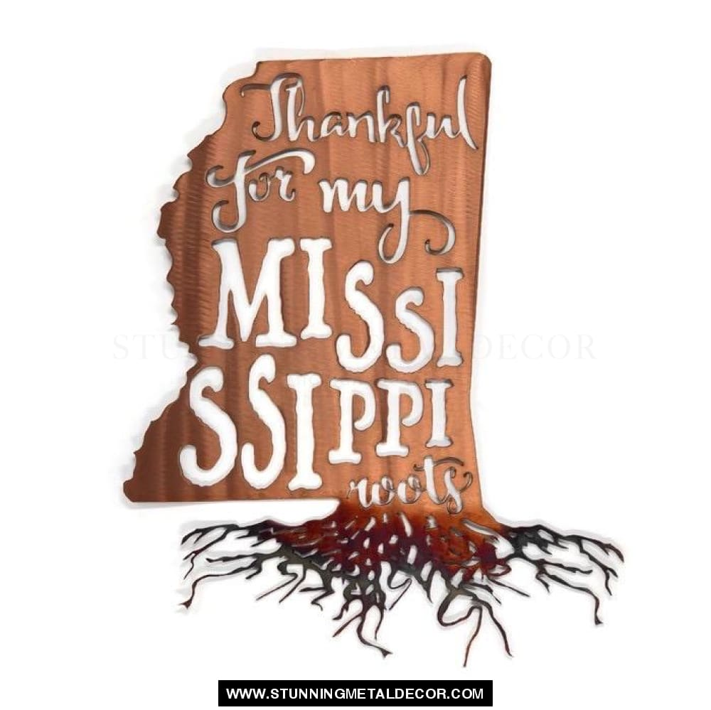 Thankful For My Roots - Mississippi Metal Wall Art Copper Bronze
