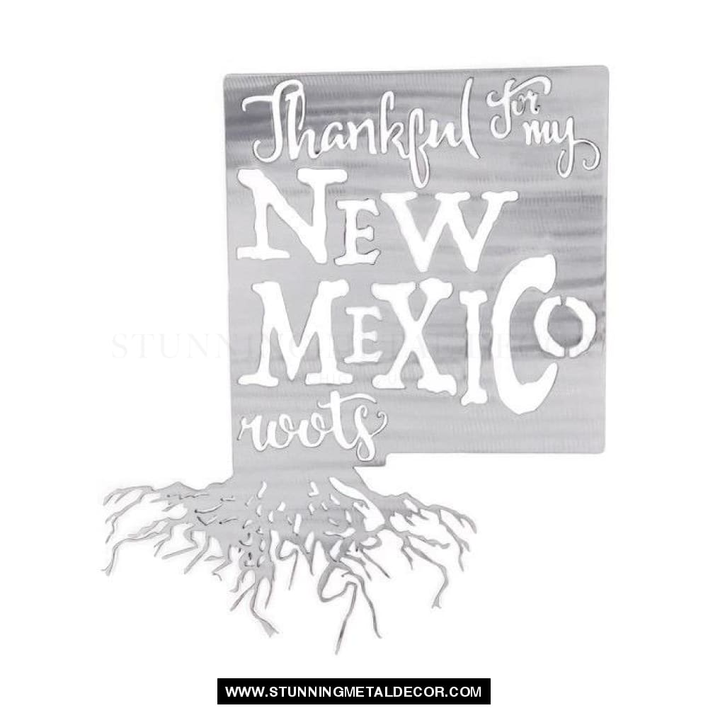 Thankful For My Roots - New Mexico Metal Wall Art Polished