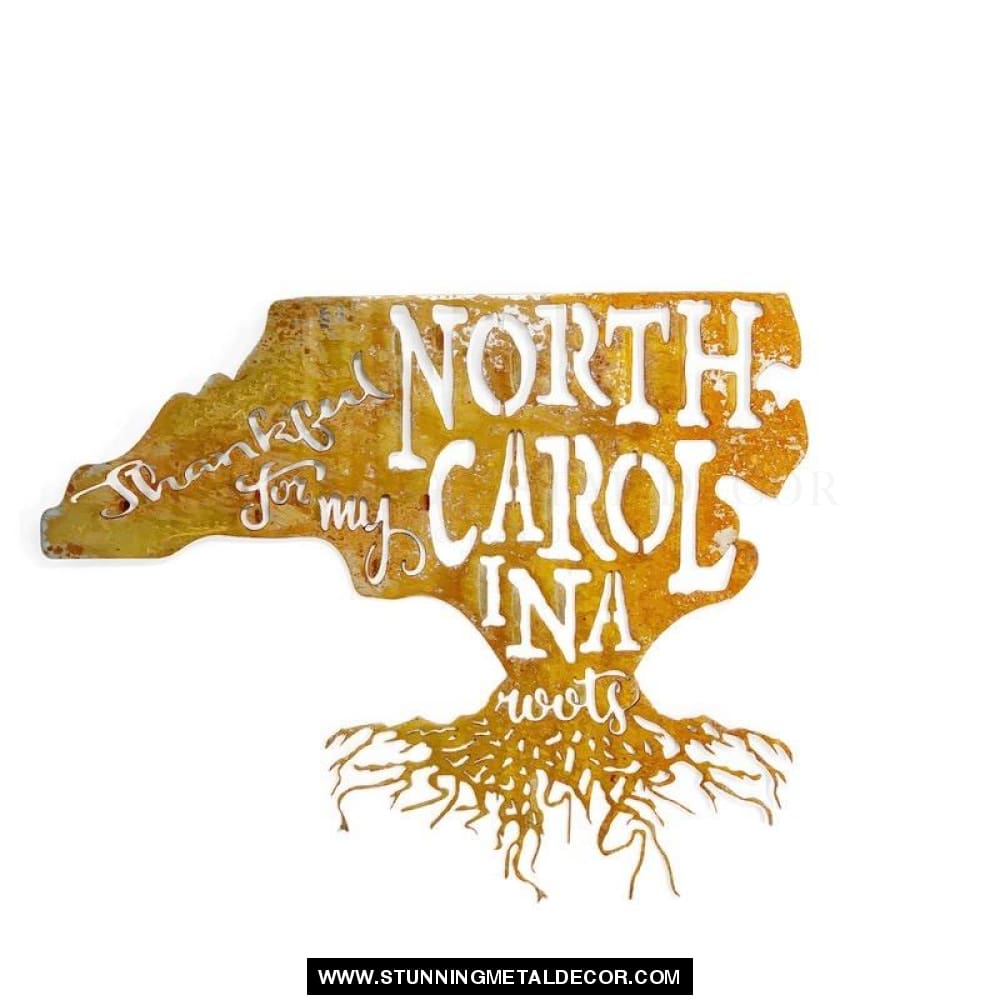 Thankful For My Roots - North Carolina Metal Wall Art