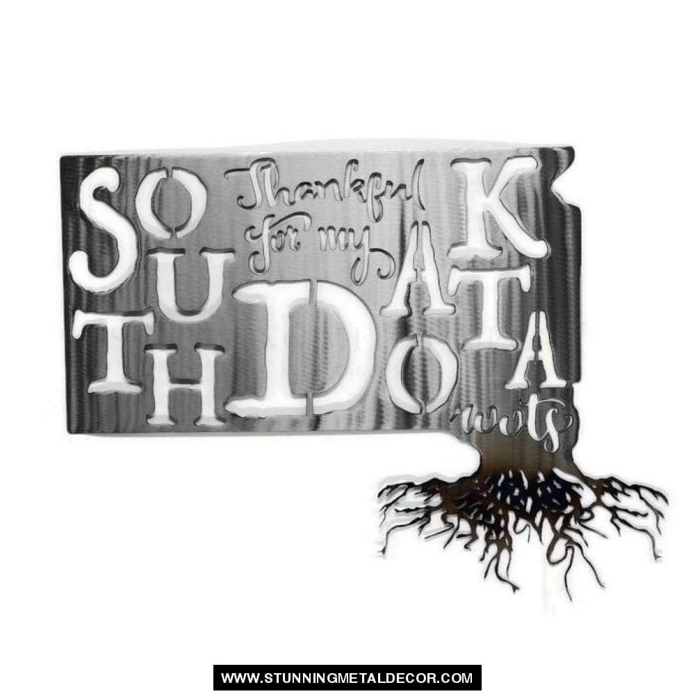 Thankful For My Roots - South Dakota Metal Wall Art Polished