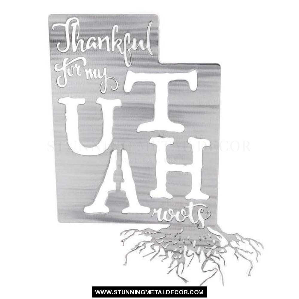 Thankful For My Roots - Utah Metal Wall Art Polished