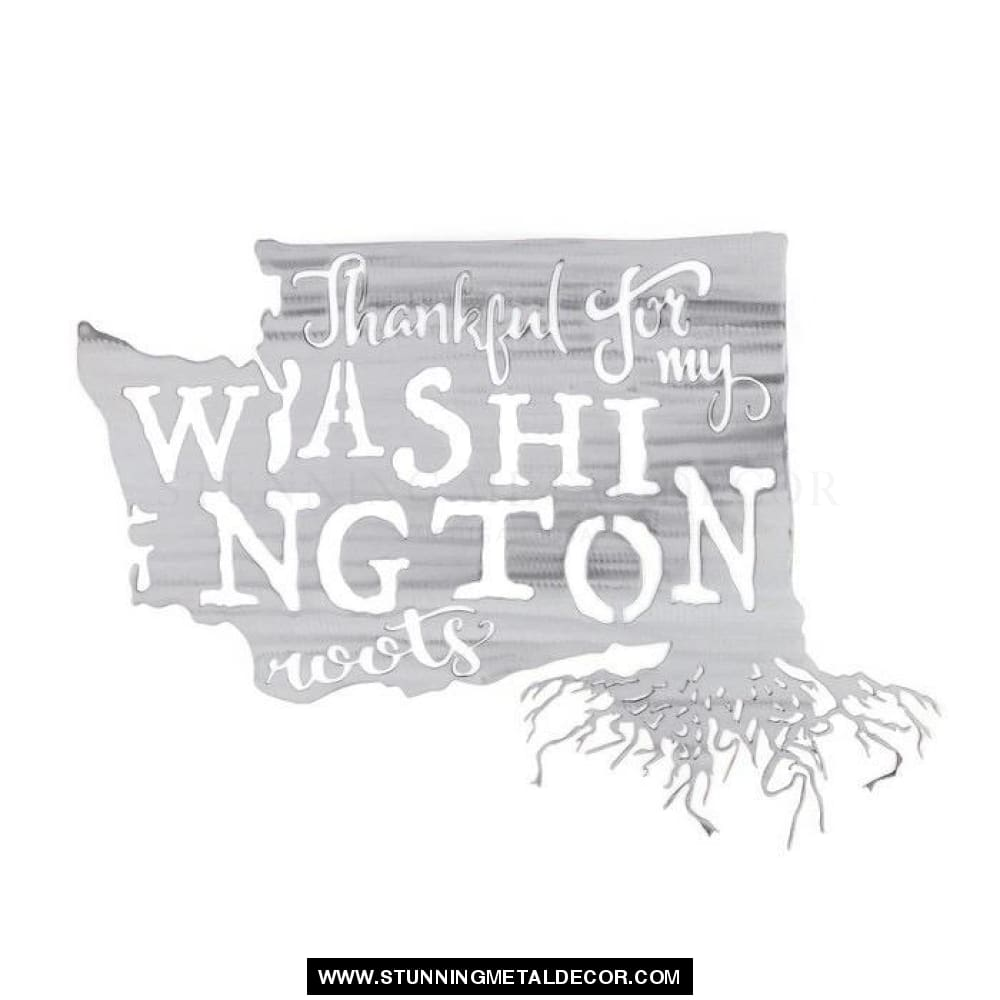 Thankful For My Roots - Washington Metal Wall Art Polished