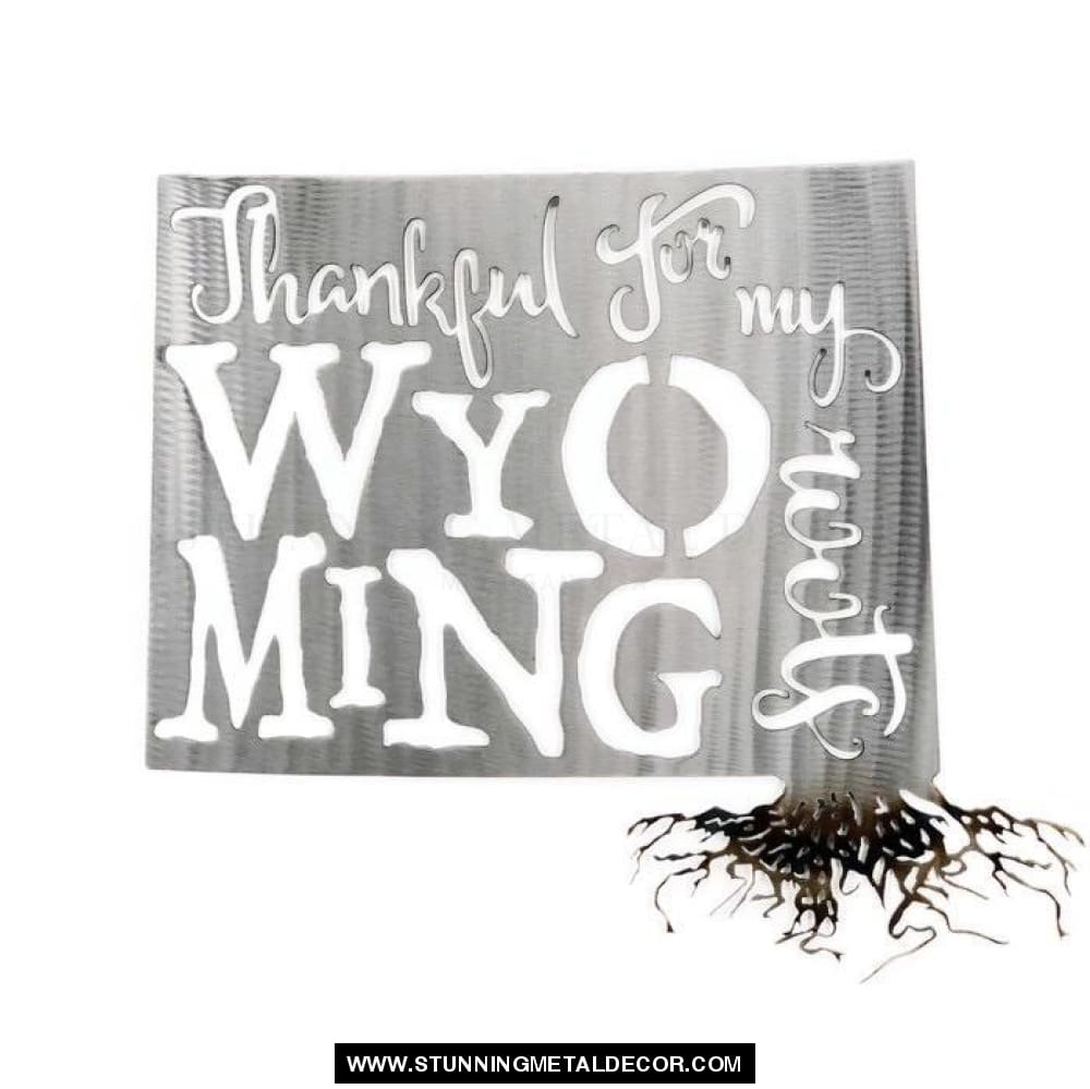 Thankful For My Roots - Wyoming Metal Wall Art Polished