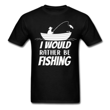Load image into Gallery viewer, I would rather be fishing - black