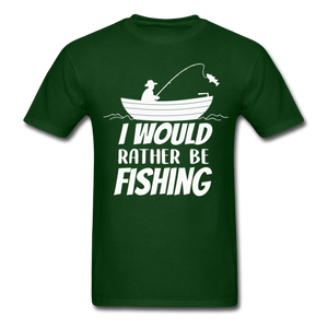 I would rather be fishing - forest green