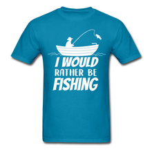 Load image into Gallery viewer, I would rather be fishing - turquoise