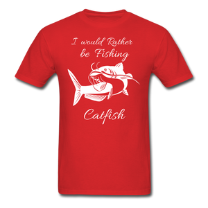I would rather be fishing Catfish - red
