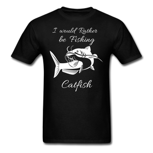 I would rather be fishing Catfish - black