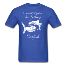 Load image into Gallery viewer, I would rather be fishing Catfish - royal blue