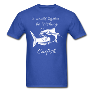 I would rather be fishing Catfish - royal blue