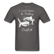 Load image into Gallery viewer, I would rather be fishing Catfish - charcoal