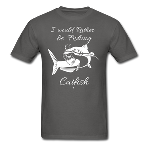 I would rather be fishing Catfish - charcoal