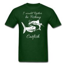Load image into Gallery viewer, I would rather be fishing Catfish - forest green