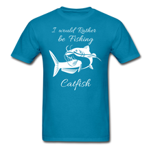 Load image into Gallery viewer, I would rather be fishing Catfish - turquoise