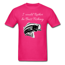 Load image into Gallery viewer, I would rather be Bass fishing - fuchsia