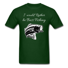 Load image into Gallery viewer, I would rather be Bass fishing - forest green