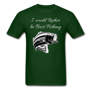 I would rather be Bass fishing - forest green