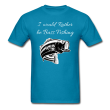 Load image into Gallery viewer, I would rather be Bass fishing - turquoise