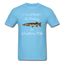 Load image into Gallery viewer, I would rather be fishing for Northern Pike - aquatic blue