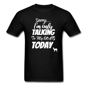Sorry, I'm only talking to my goats today - black