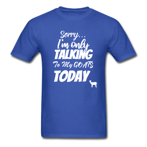 Sorry, I'm only talking to my goats today - royal blue