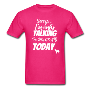 Sorry, I'm only talking to my goats today - fuchsia