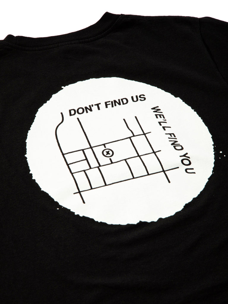 Don't Find Us T-Shirt