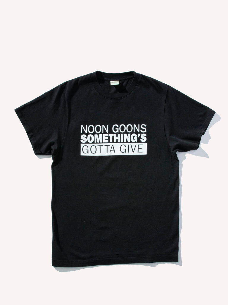 Somethings Gotta Give T-Shirt
