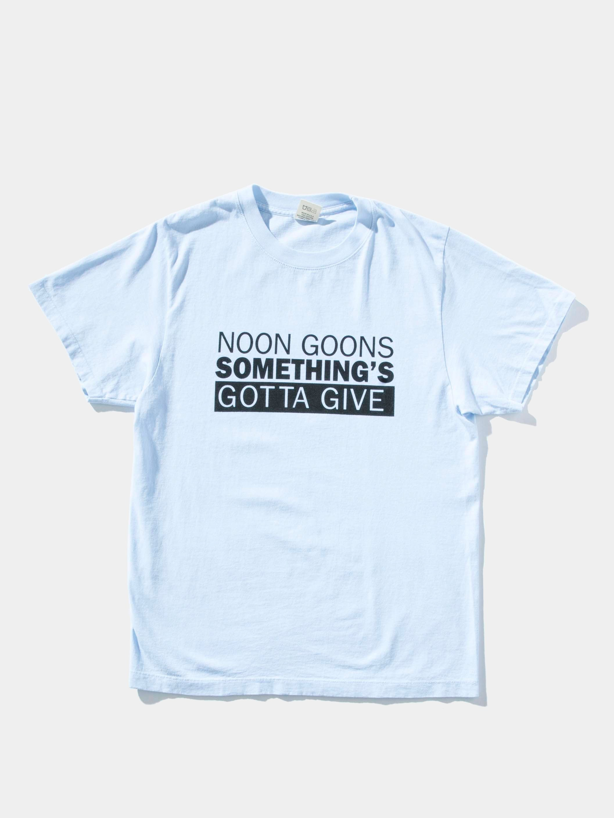 Baby Blue Somethings Gotta Give T-Shirt 1