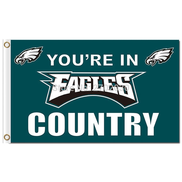 YOU'RE IN EAGLES COUNTRY Flag Philadelphia Eagles Banner Flag Green Football World Series 3ft X 5ft Philadelphia Eagles Flag