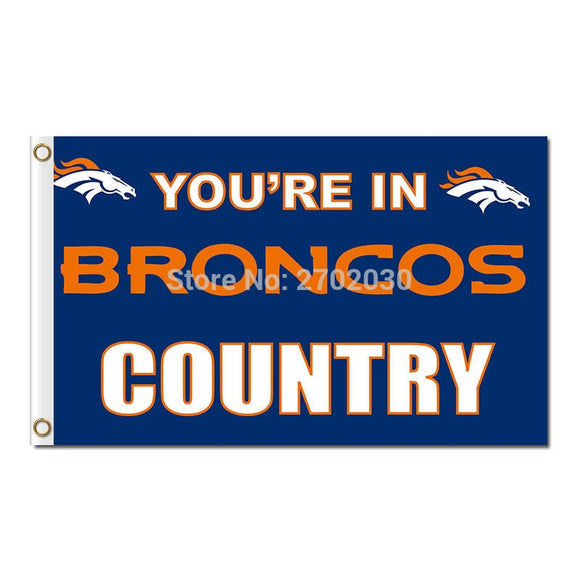 You Are In Broncos Country Flag Banner Super Bowl Champions Team Fan 3x5 FT Banner World Series Custom Denver Broncos Banners