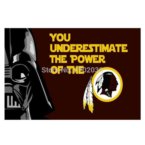 You Underestimte Power Design Washington Redskins Flag Football Team Flags Super Bowl Champions Banner Fans 90 X 150 Cm Banner
