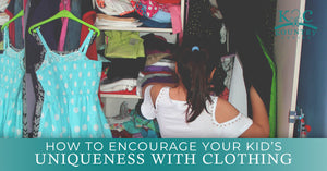 How To Encourage Your Kid's Uniqueness With Clothing