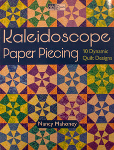 Kaleidoscope Paper Piecing: 10 Dynamic Quilt Designs