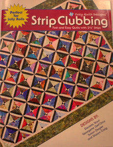 "Strip Clubbing: Fast and Easy Quilts With 2 ½"" Strips"