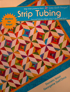 Strip Tubing: Fast and Fabulous Quilts