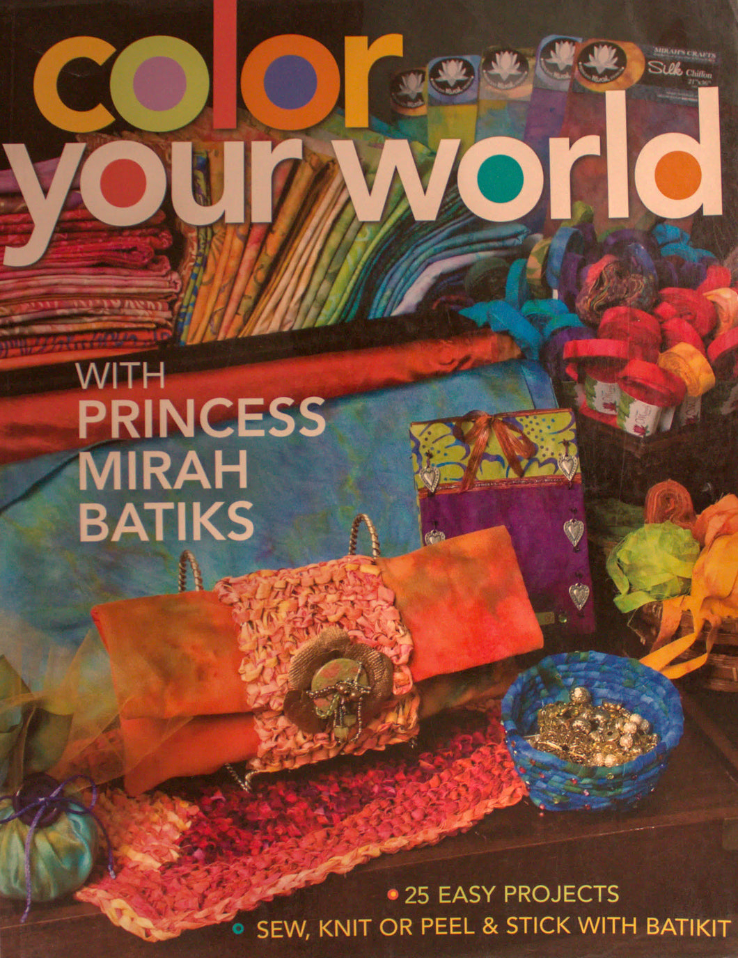 Color Your World: 25 Easy Projects