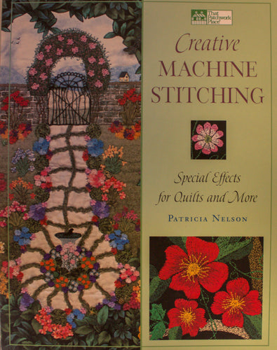 Creative Machine Stitching: Special Effects for Quilts and More