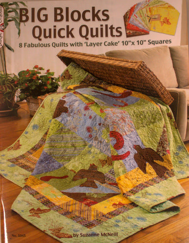 "Big Blocks Quick Quilts: 8 Fabulous Quilts with Layer Cake 10"" x 10"" Squares"