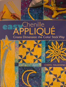 Easy Chenille Appliqué: Create Dimension the Color Stick Way