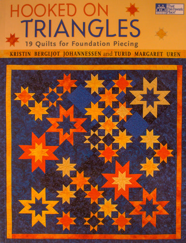 Hooked on Triangles: 19 Quilts for Foundation Piecing