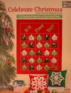 Celebrate Christmas: 22 Festive Projects to Quilt and Sew